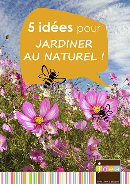 Découvrez nos 5 idées pour jardiner au naturel !
